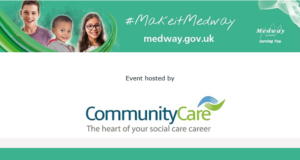 This webinar is being organised and hosted by Community Care on behalf of Medway Council.